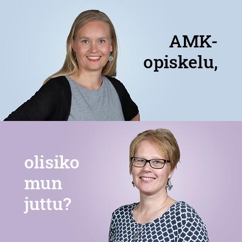 Kuvassa Mari ja Paula sekä teksti: AMK-opiskelu, olisiko mun juttu?